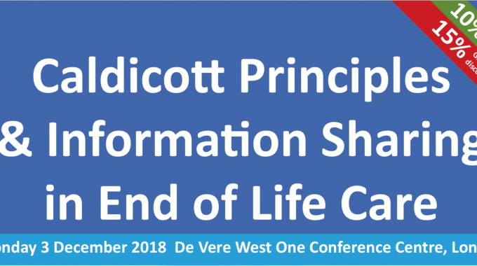 Caldicott Principles & Information Sharing At End Of Life – Blog Adaptation Of My Speech